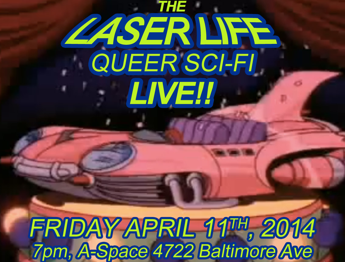 laser life queer sci-fi reading series april 11, 2014