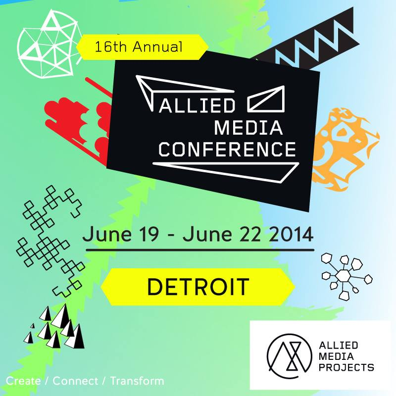 allied media conference 2014 in detroit, june 19-22nd